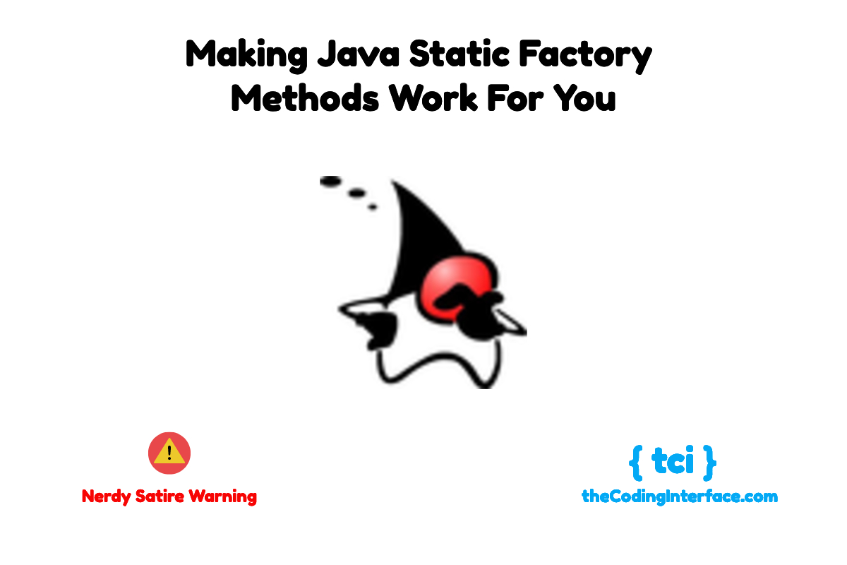 Making Java Static Factory Methods Work For You | The Coding