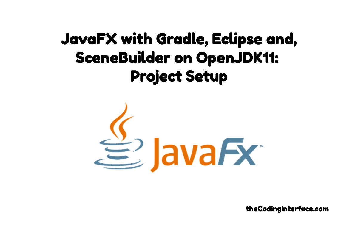 JavaFX with Gradle Eclipse SceneBuilder OpenJDK Project Setup